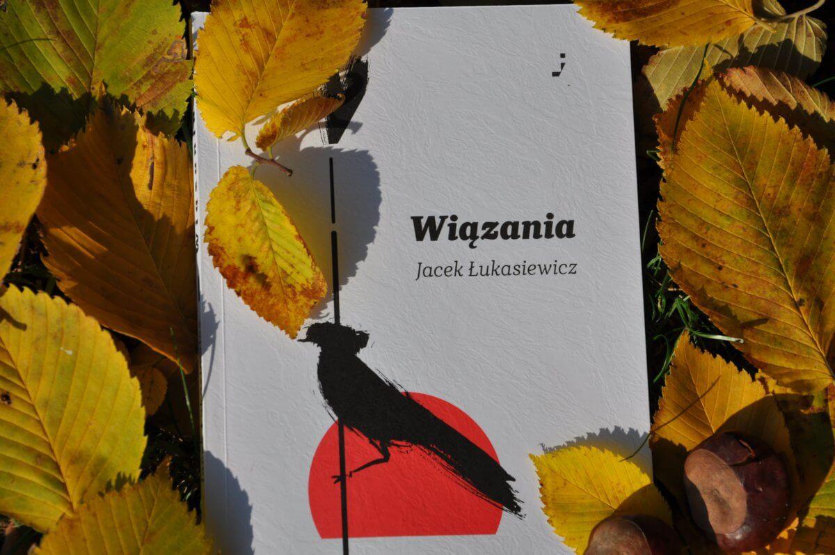 """Jacek Łukasiewicz, """"Wiązania"""" Galeria książki"""