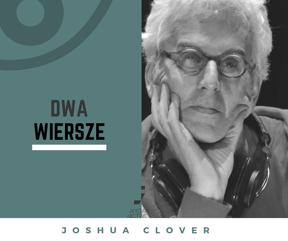 Joshua Clover  Dwa wiersze