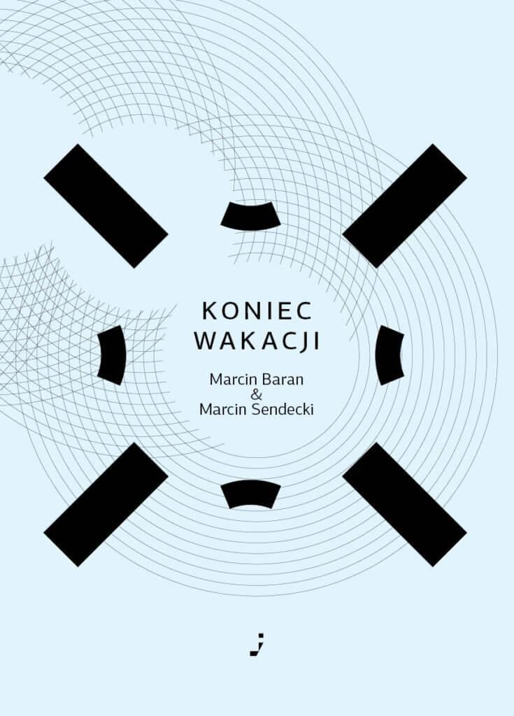 Marcin Baran, Marcin Sendecki - Koniec wakacji