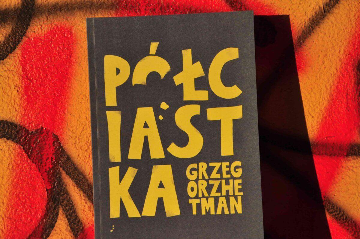 Grzegorz Hetman  Pół ciastka (wybór pięciu wierszy)