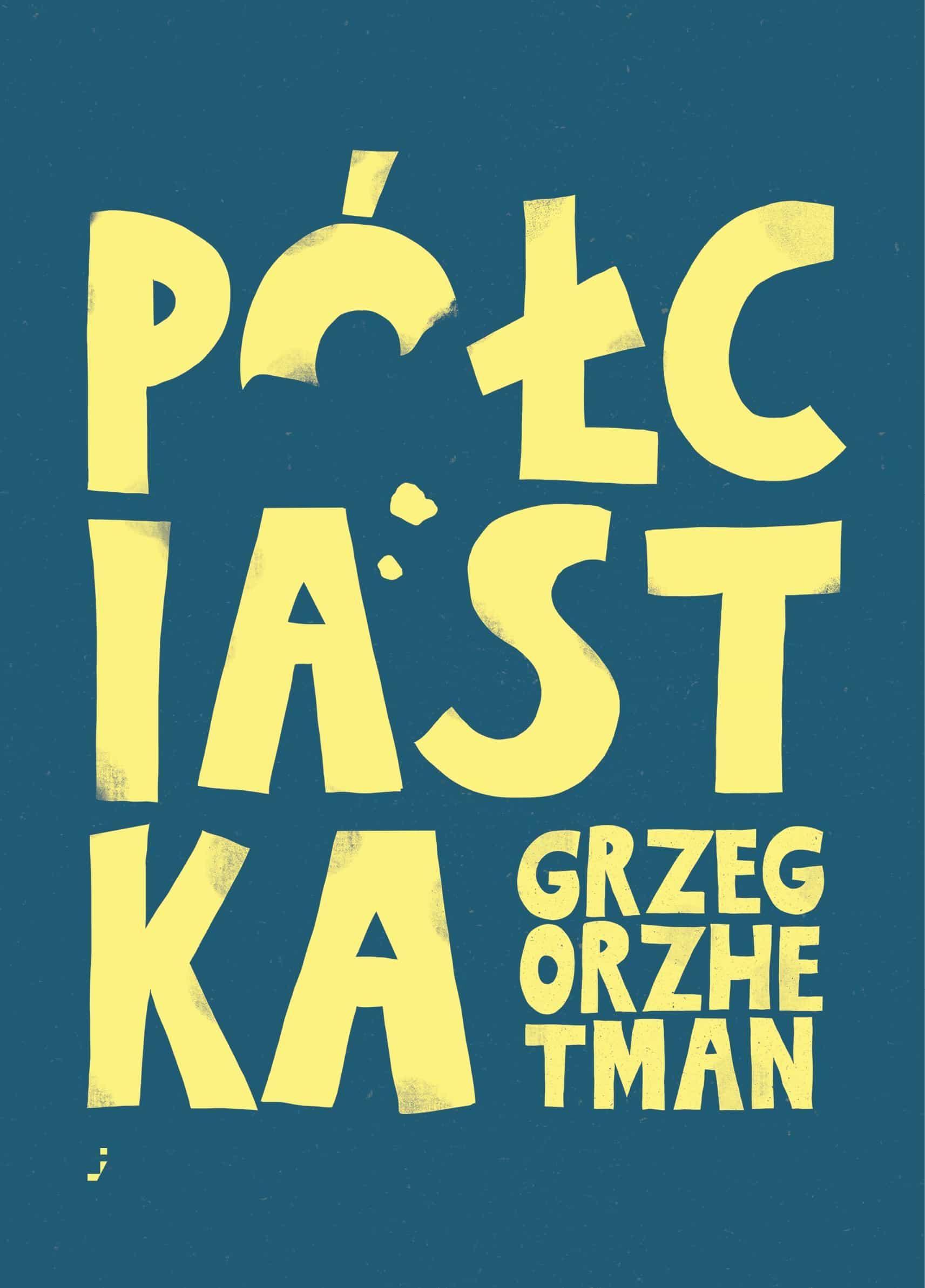 Grzegorz Hetman Pół ciastka