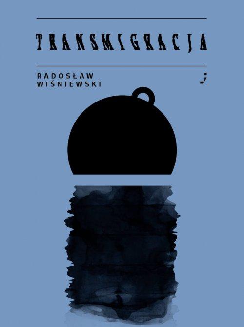 Radosław Wiśniewski Transmigracja